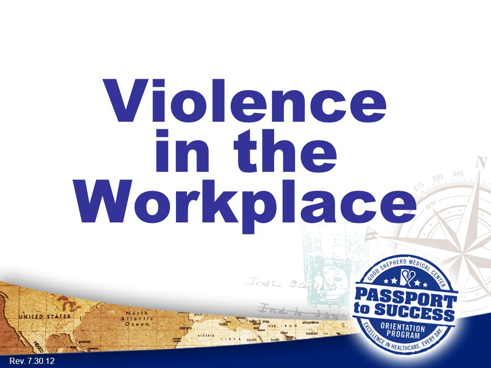Violence in the Workplace Rev. 7.30.12