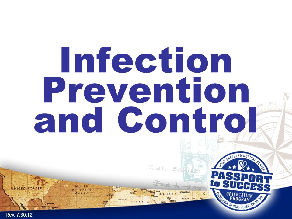 Infection Prevention and Control Rev. 7.30.12