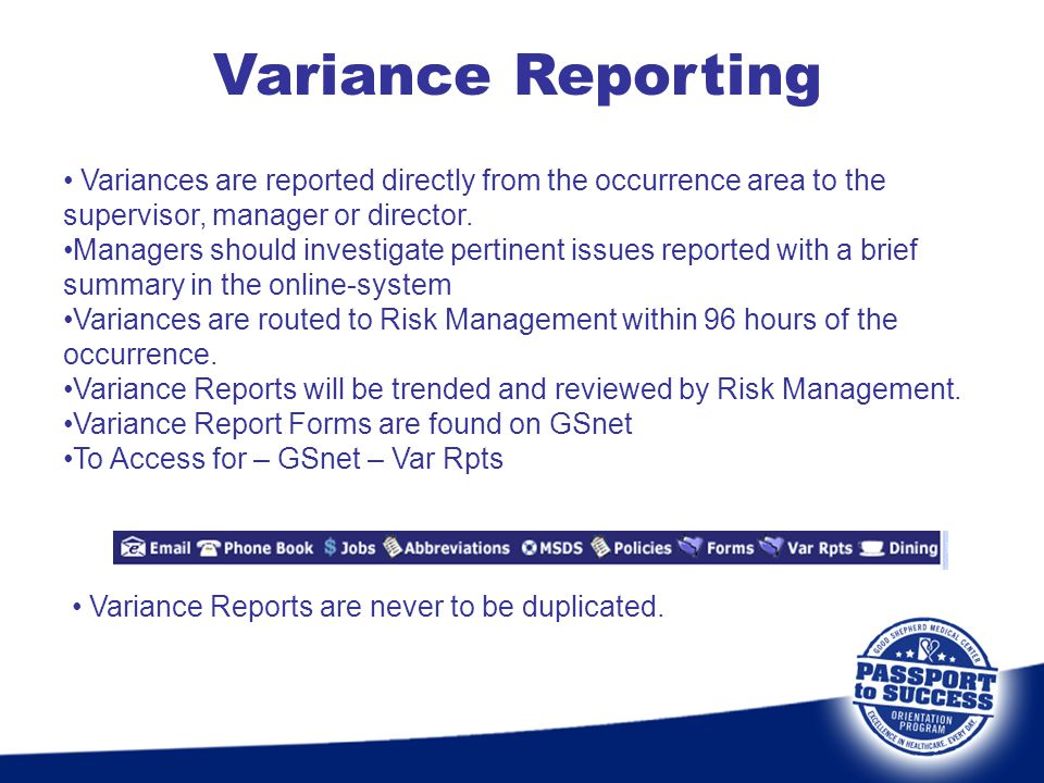 Variances are reported directly from the occurrence area to the supervisor, manager or director. Managers should investigate pertinent issues reported