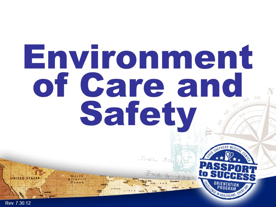Environment of Care and Safety Rev. 7.30.12