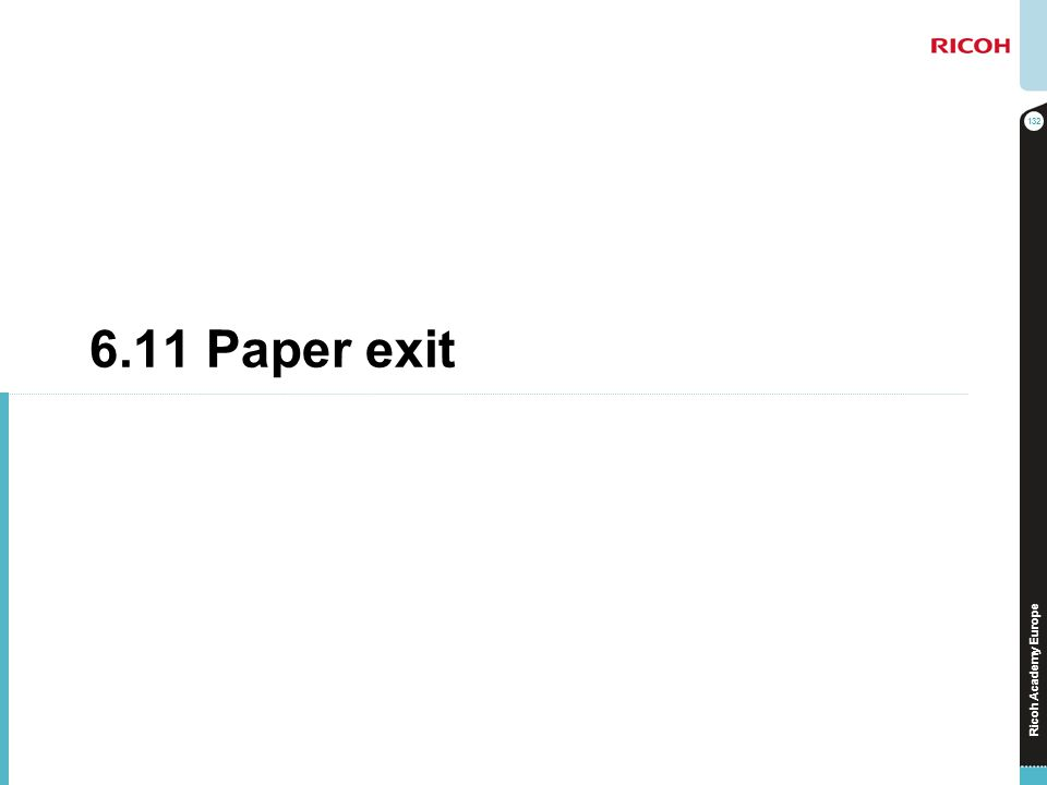 Ricoh Academy Europe 6.11 Paper exit 132