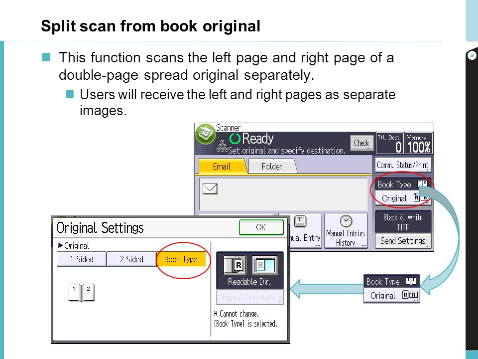 Split scan from book original This function scans the left page and right page of a double-page spread original separately. Users will receive the lef