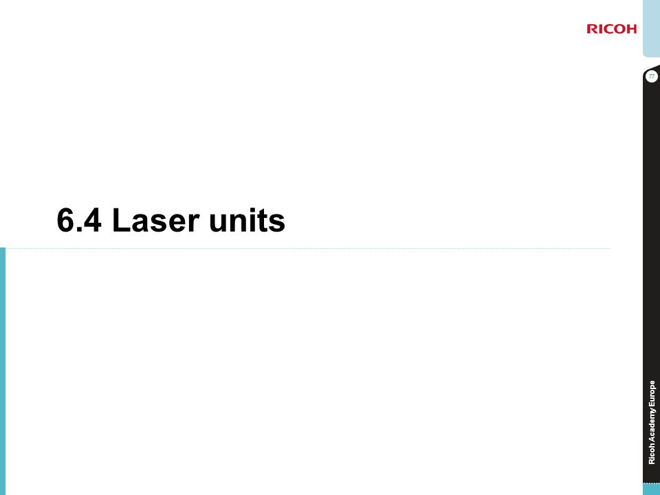 Ricoh Academy Europe 6.4 Laser units 77