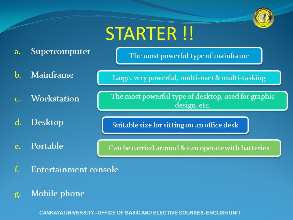 STARTER !. a. Supercomputer b. Mainframe c. Workstation d.