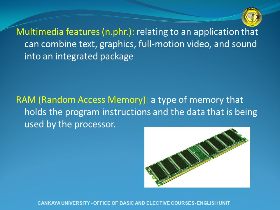 Multimedia features (n.phr.): relating to an application that can combine text, graphics, full-motion video, and sound into an integrated package RAM