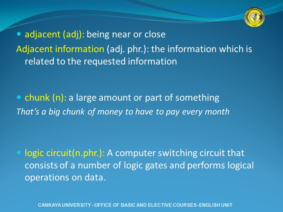 adjacent (adj): being near or close Adjacent information (adj. phr.): the information which is related to the requested information chunk (n): a large