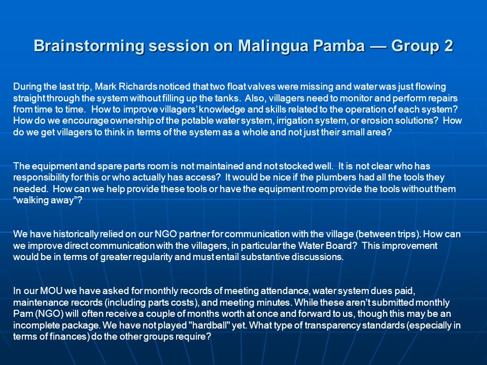 Brainstorming session on Malingua Pamba Group 2 During the last trip, Mark Richards noticed that two float valves were missing and water was just flowing straight through the system without filling up the tanks.