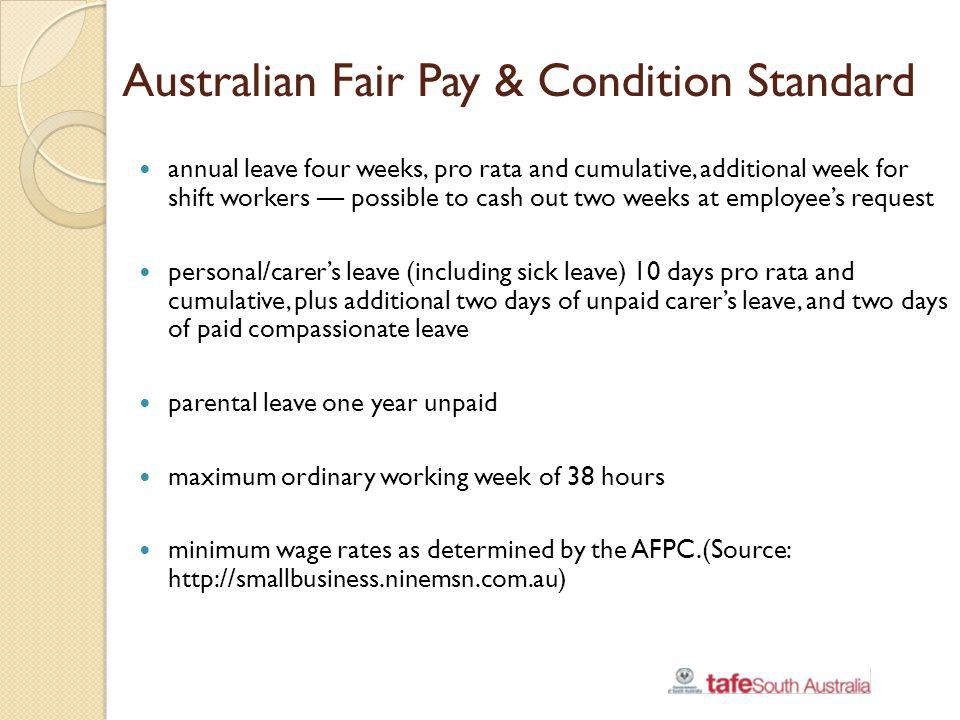 Australian Fair Pay & Condition Standard annual leave four weeks, pro rata and cumulative, additional week for shift workers possible to cash out two