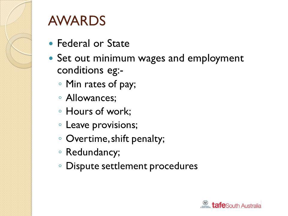 Federal Awards Link between disputes & awards AIRC could only set a national award through registration of dispute by union & employer eg Aust Hotels Assoc Employer & Union register dispute Union set out claim for pay & conditions (log of claims); Employer rejected – counter offer; Above = dispute