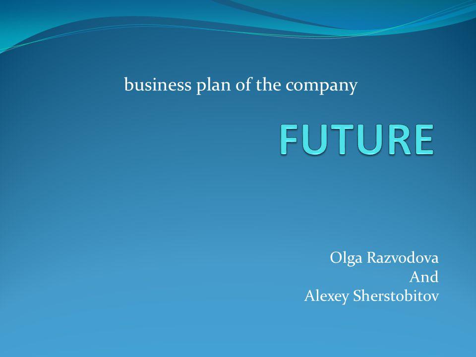 Olga Razvodova And Alexey Sherstobitov business plan of the company