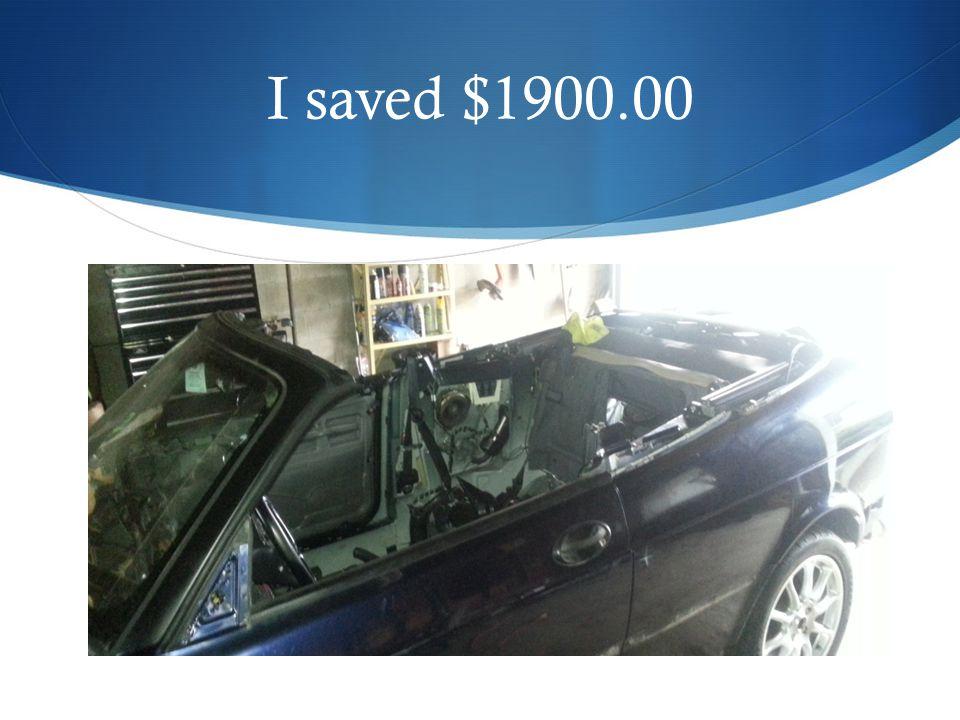 I saved $1900.00