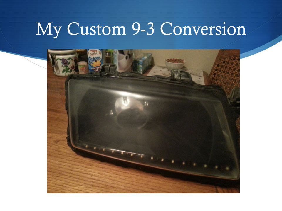 My Custom 9-3 Conversion