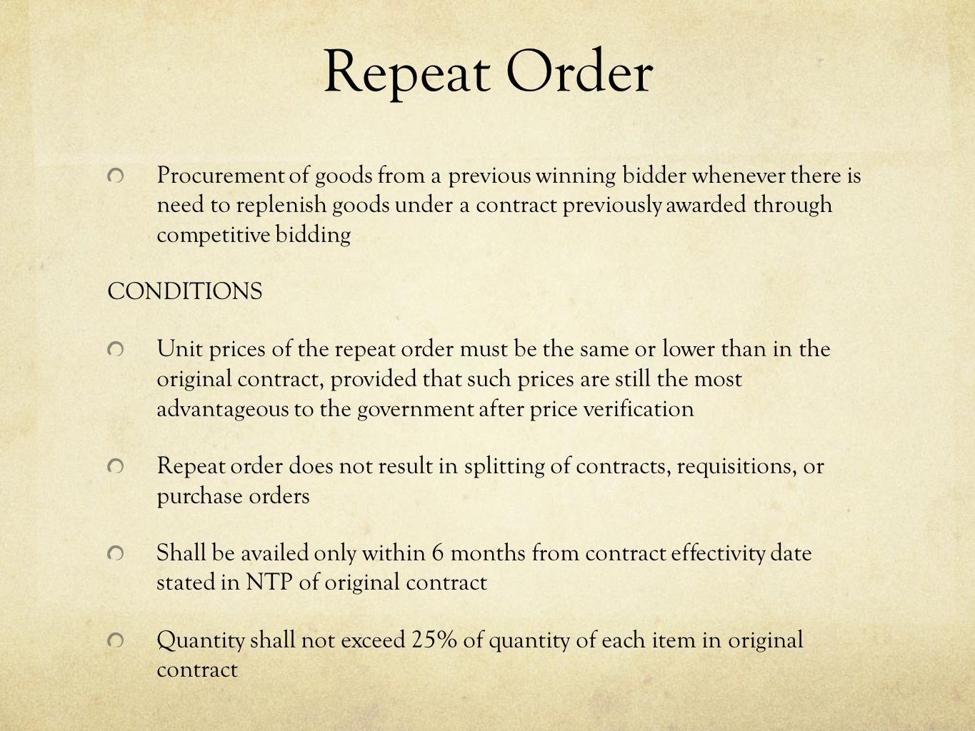 Repeat Order Procurement of goods from a previous winning bidder whenever there is need to replenish goods under a contract previously awarded through