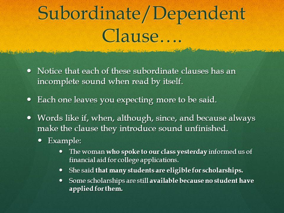 Subordinate/Dependent Clause….