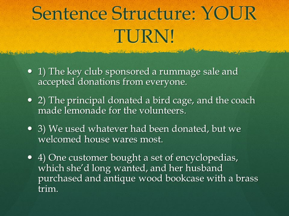 Sentence Structure: YOUR TURN.