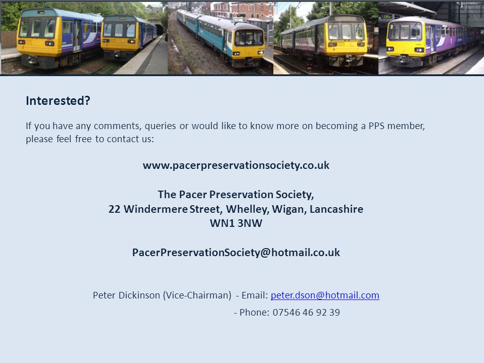 Interested? If you have any comments, queries or would like to know more on becoming a PPS member, please feel free to contact us: www.pacerpreservati