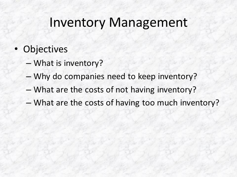 Inventory Management Objectives – What is inventory.