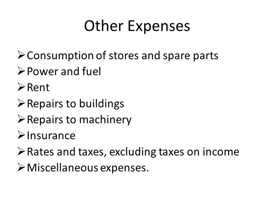 Other Expenses Consumption of stores and spare parts Power and fuel Rent Repairs to buildings Repairs to machinery Insurance Rates and taxes, excludin