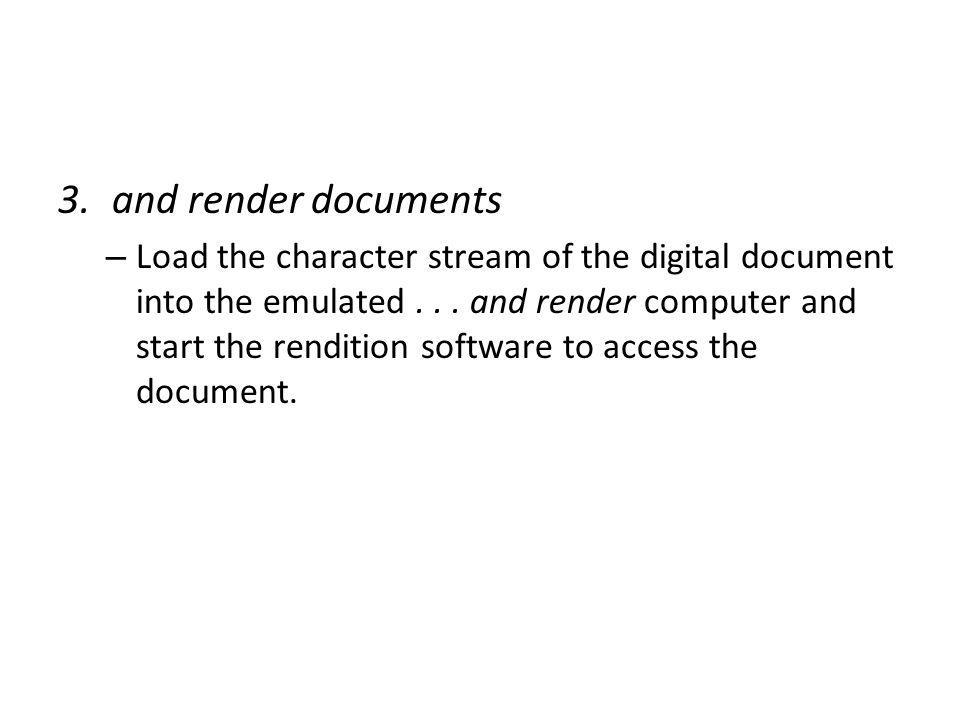 3.and render documents – Load the character stream of the digital document into the emulated...