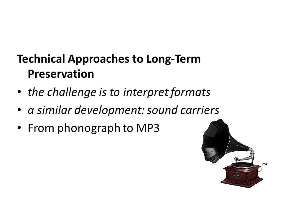 Those that do not keep up with this development soon will lack support: – new audio documents are only produced in current formats – out-of-date equipment spare parts are hard to come by.