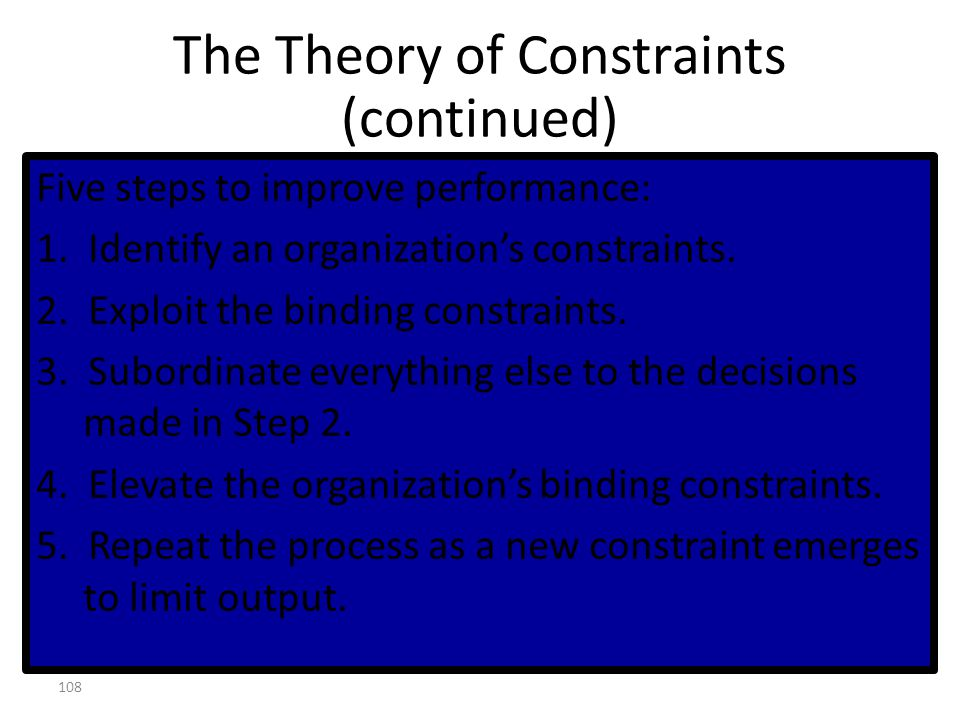 107 Throughput Inventory Operating expenses Three Measures of Systems Performance Theory of Constraints