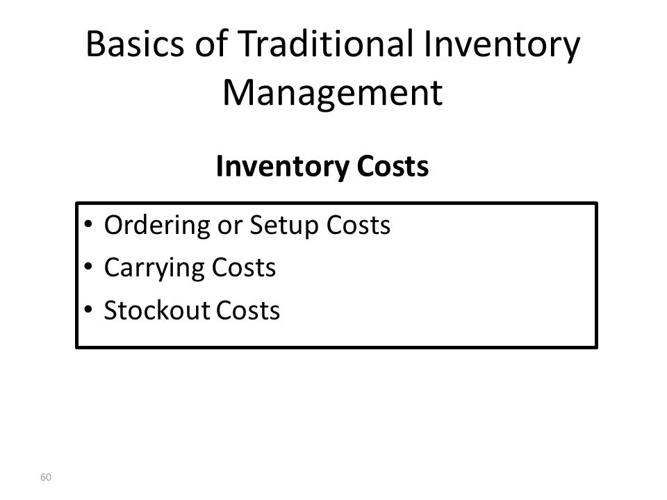 59 Inventories As the firm increases its order size, the number of orders falls and therefore the order costs decline.