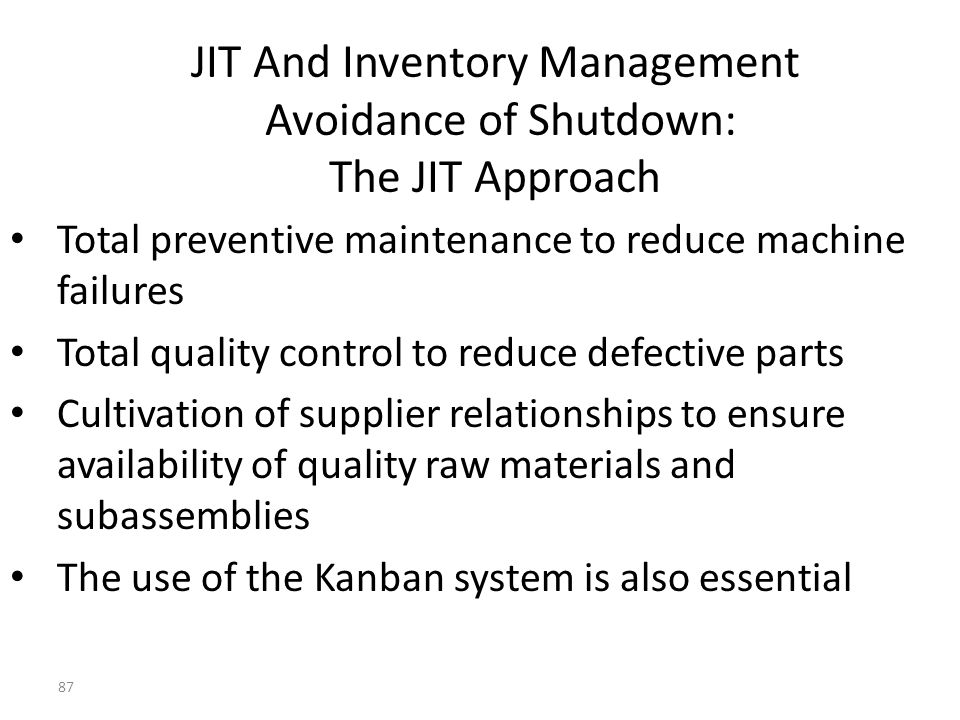 86 JIT And Inventory Management Due-Date Performance: The JIT Solution Lead times are reduced so that the company can meet requested delivery dates and to respond quickly to customer demand.