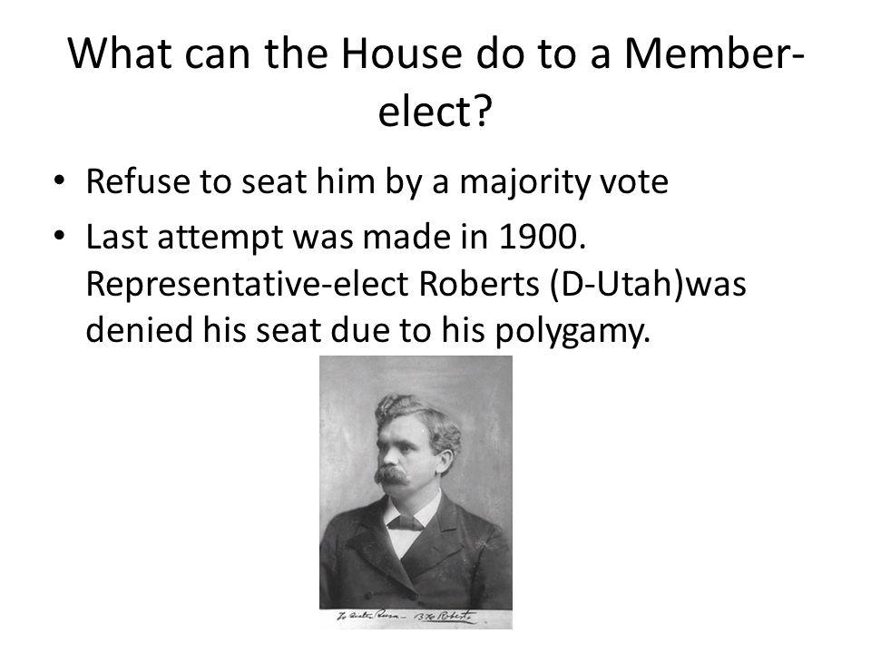 What can the House do to a Member- elect.
