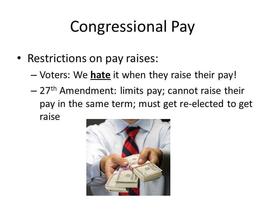 Restrictions on pay raises: – Voters: We hate it when they raise their pay.