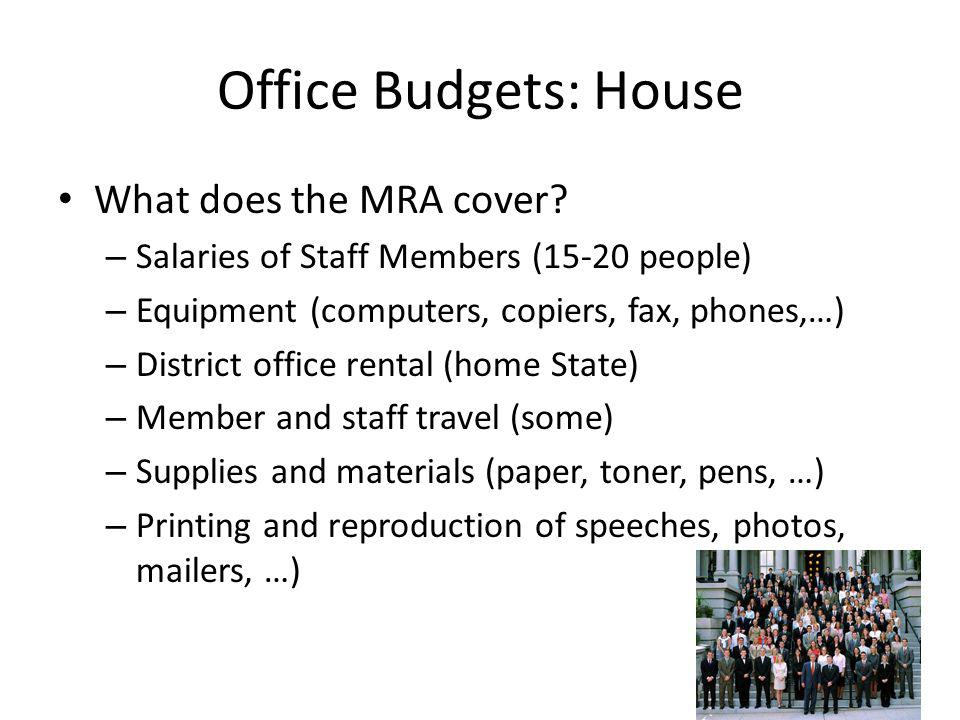 Office Budgets: House What does the MRA cover.