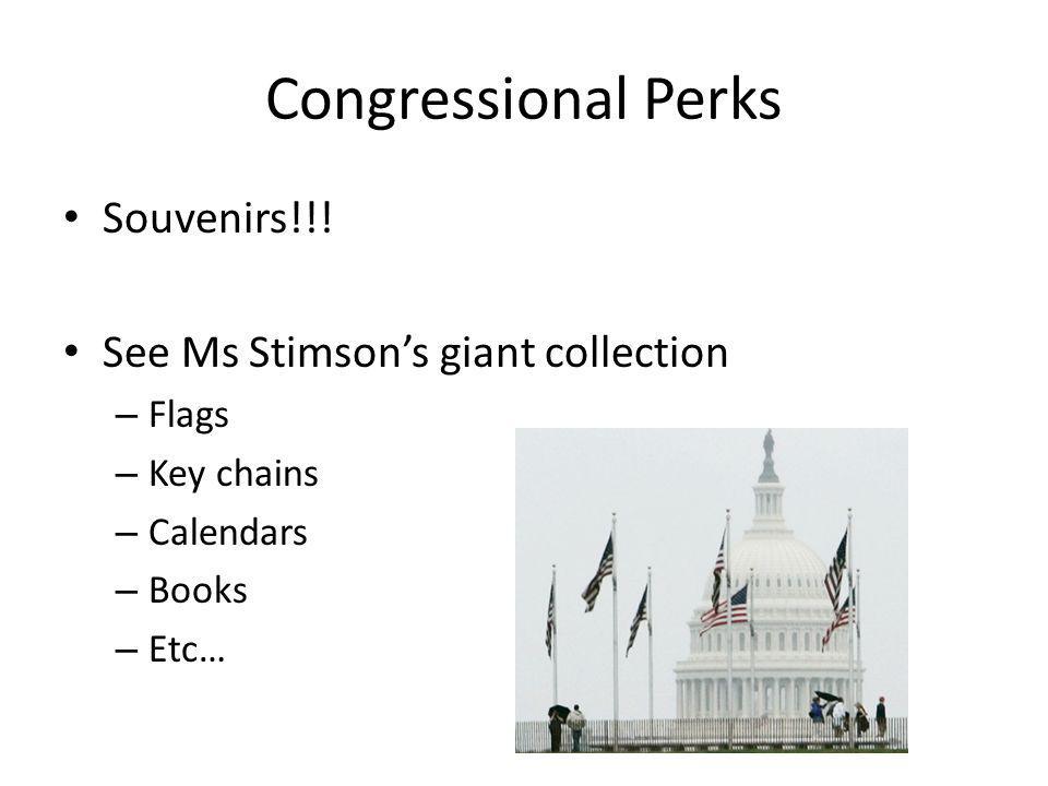 Congressional Perks Souvenirs!!.