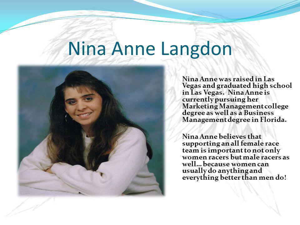 Nina Anne Langdon Nina Anne was raised in Las Vegas and graduated high school in Las Vegas.