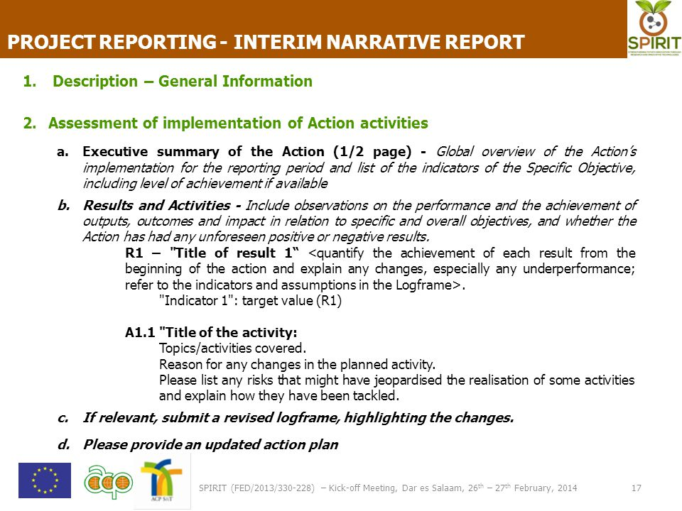 SPIRIT (FED/2013/330-228) – Kick-off Meeting, Dar es Salaam, 26 th – 27 th February, 2014 17 PROJECT REPORTING - INTERIM NARRATIVE REPORT 1. Descripti