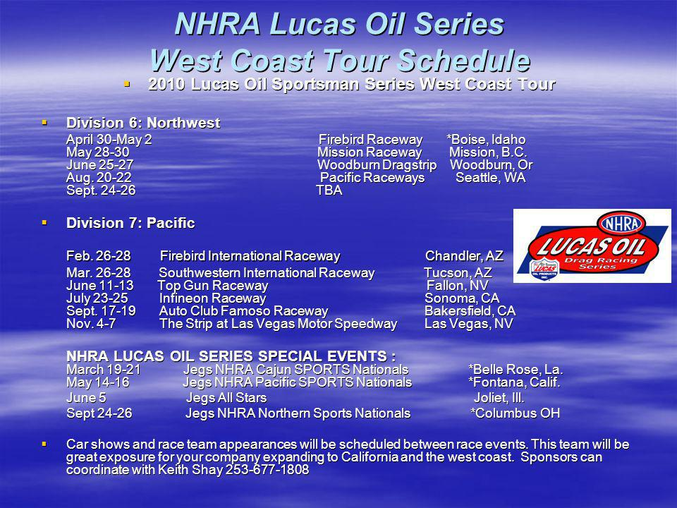 NHRA Lucas Oil Series West Coast Tour Schedule 2010 Lucas Oil Sportsman Series West Coast Tour 2010 Lucas Oil Sportsman Series West Coast Tour Divisio