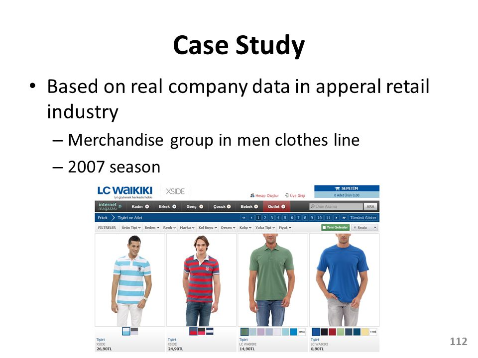 Case Study Based on real company data in apperal retail industry – Merchandise group in men clothes line – 2007 season 112
