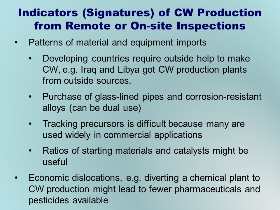 Patterns of material and equipment imports Developing countries require outside help to make CW, e.g.