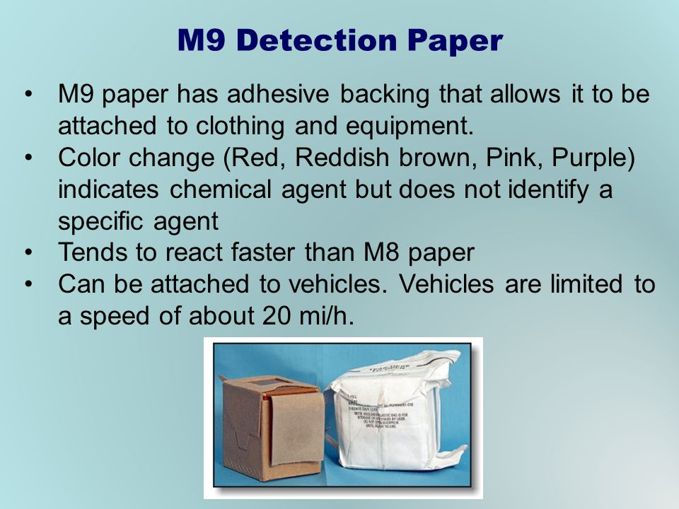 M9 paper has adhesive backing that allows it to be attached to clothing and equipment.