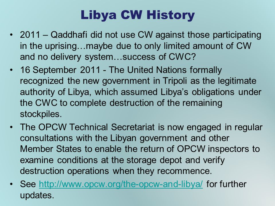 Libya CW History 2011 – Qaddhafi did not use CW against those participating in the uprising…maybe due to only limited amount of CW and no delivery system…success of CWC.