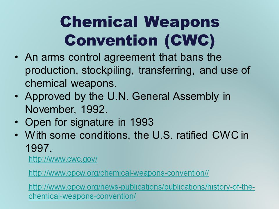Chemical Weapons Convention (CWC) An arms control agreement that bans the production, stockpiling, transferring, and use of chemical weapons. Approved