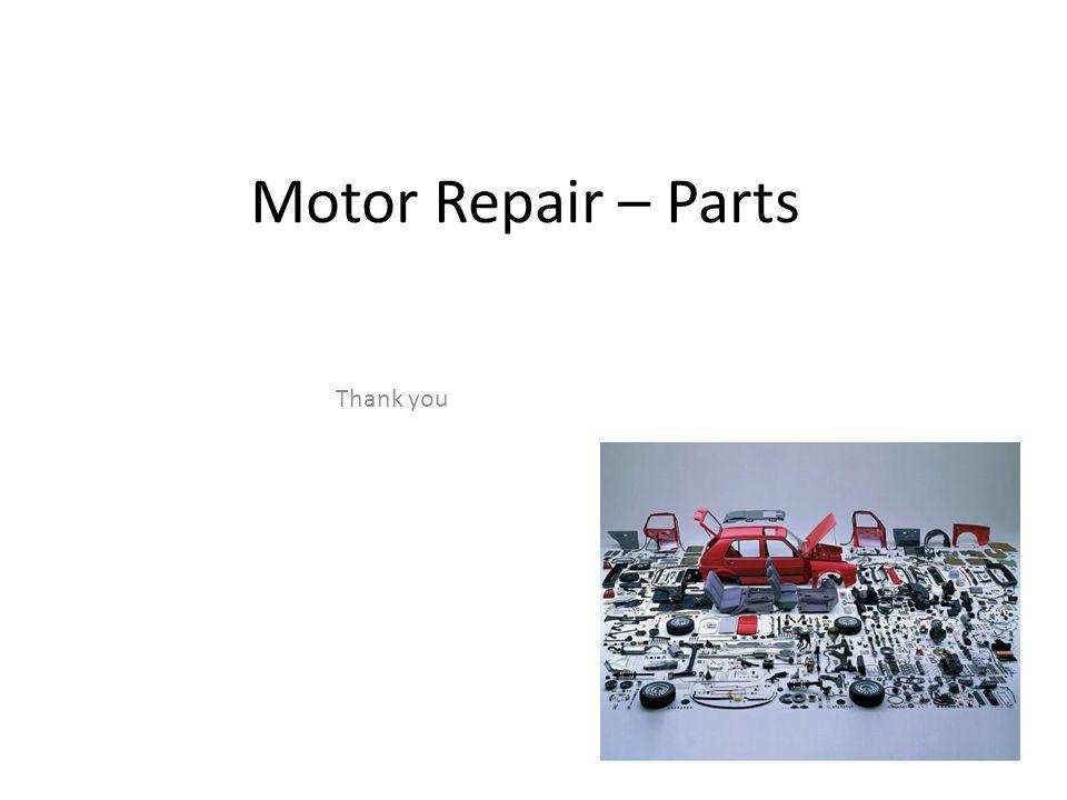 Motor Repair – Parts Thank you