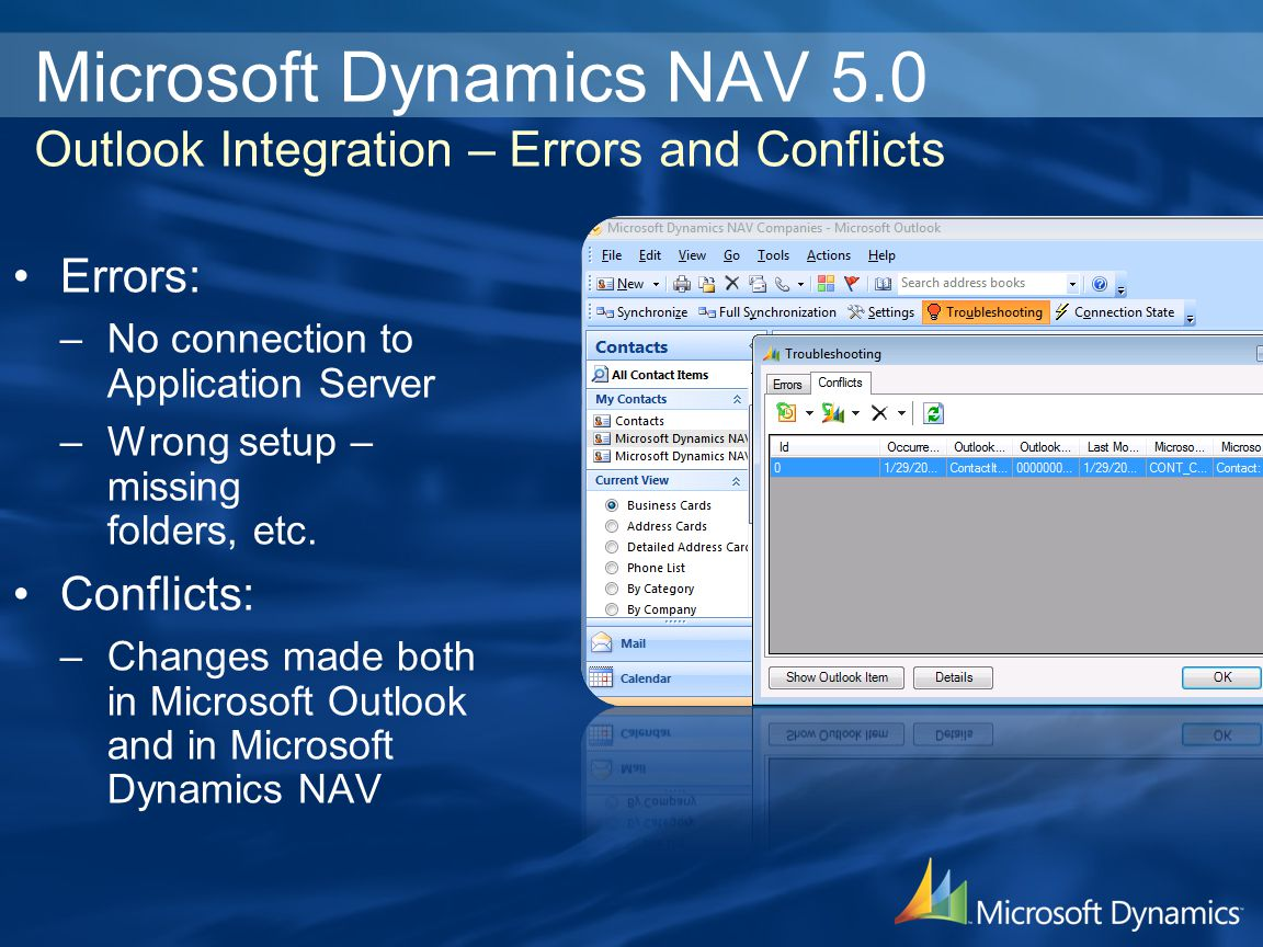 Microsoft Dynamics NAV 5.0 Outlook Integration – Errors and Conflicts Errors: –No connection to Application Server –Wrong setup – missing folders, etc.
