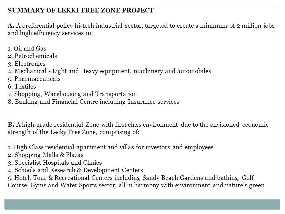 SUMMARY OF LEKKI FREE ZONE PROJECT A. A preferential policy hi-tech industrial sector, targeted to create a minimum of 2 million jobs and high efficie