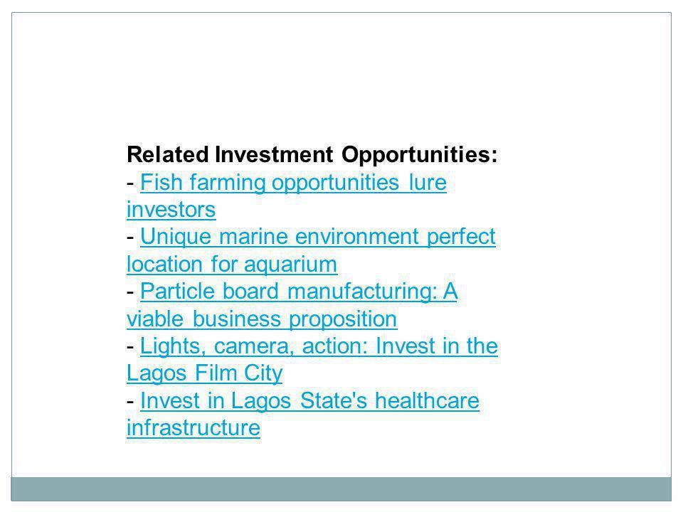 Related Investment Opportunities: - Fish farming opportunities lure investors - Unique marine environment perfect location for aquarium - Particle boa