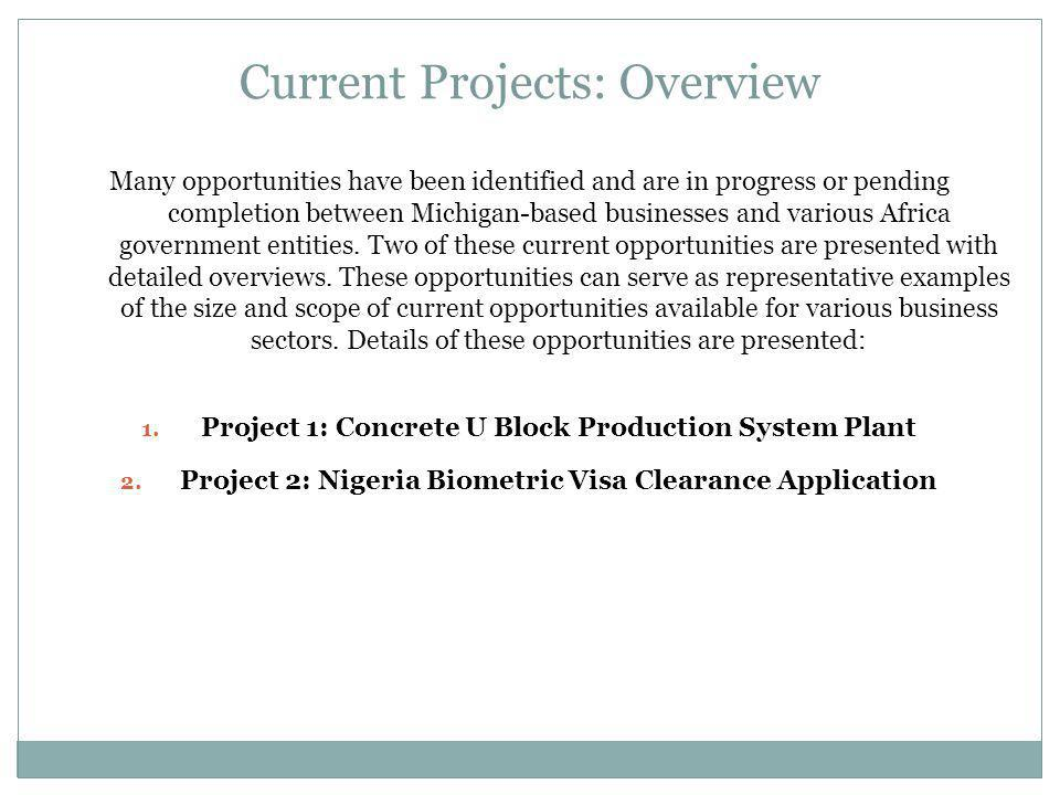 Current Projects: Overview Many opportunities have been identified and are in progress or pending completion between Michigan-based businesses and var