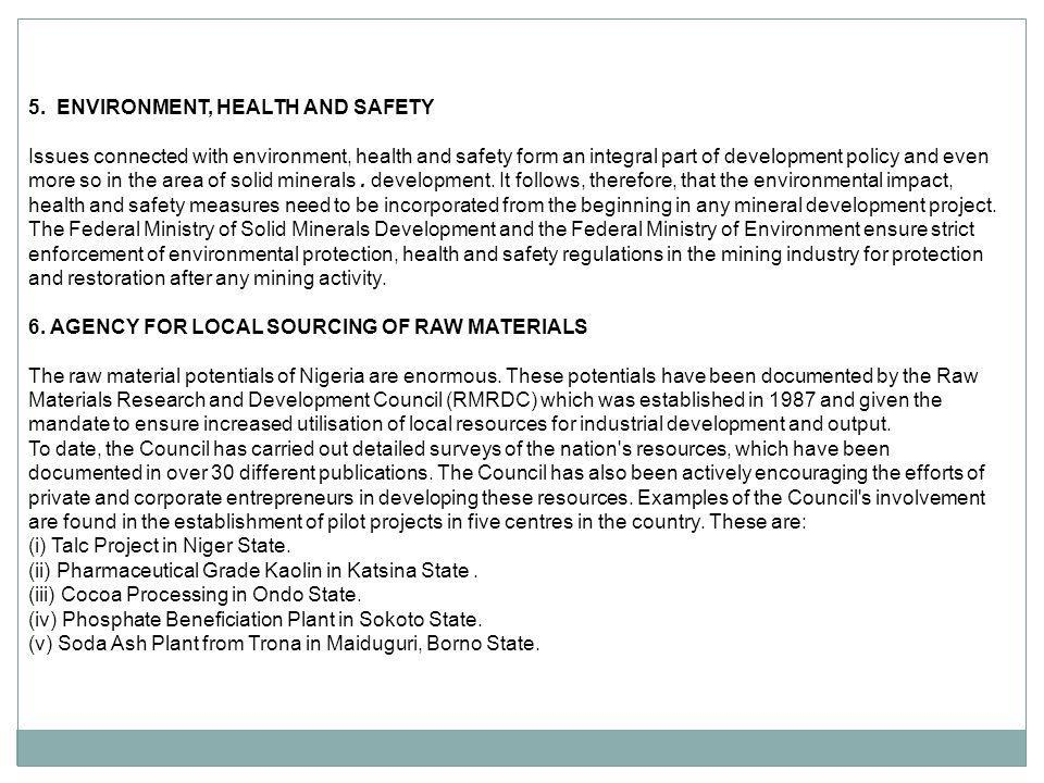 5. ENVIRONMENT, HEALTH AND SAFETY Issues connected with environment, health and safety form an integral part of development policy and even more so in