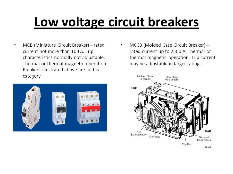 Low voltage circuit breakers MCB (Miniature Circuit Breaker)rated current not more than 100 A. Trip characteristics normally not adjustable. Thermal o