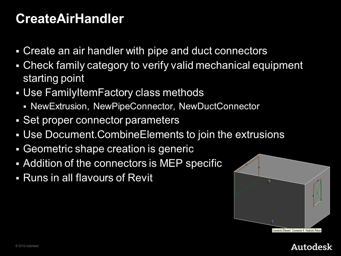 © 2012 Autodesk CreateAirHandler Create an air handler with pipe and duct connectors Check family category to verify valid mechanical equipment starti