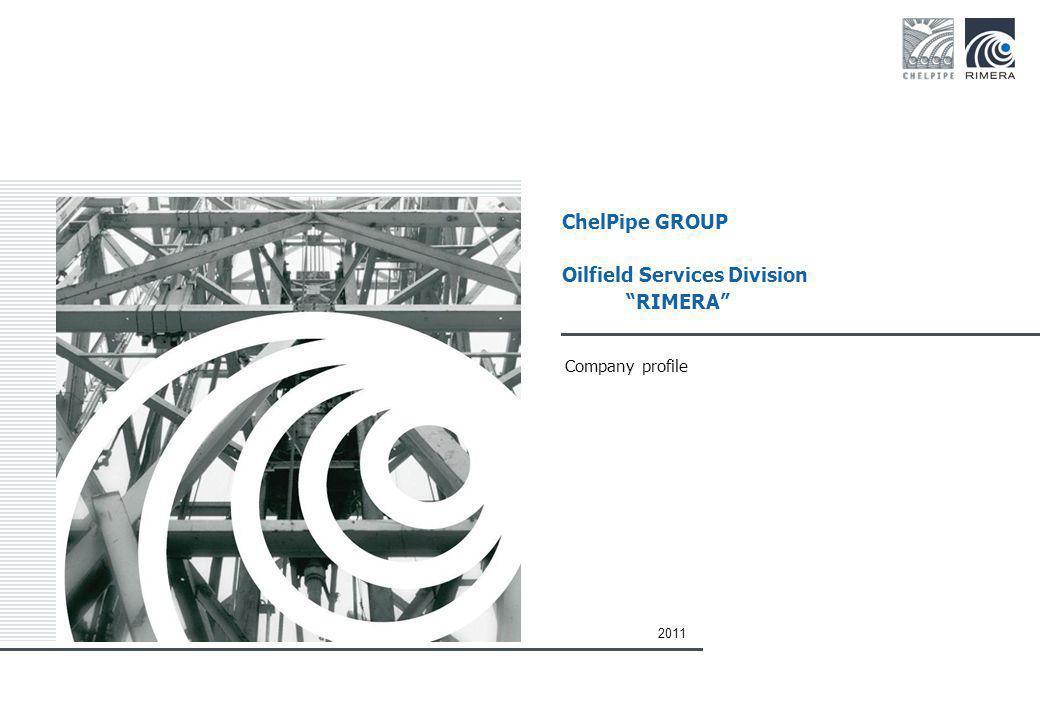 ChelPipe GROUP Oilfield Services Division RIMERA Company profile 2011