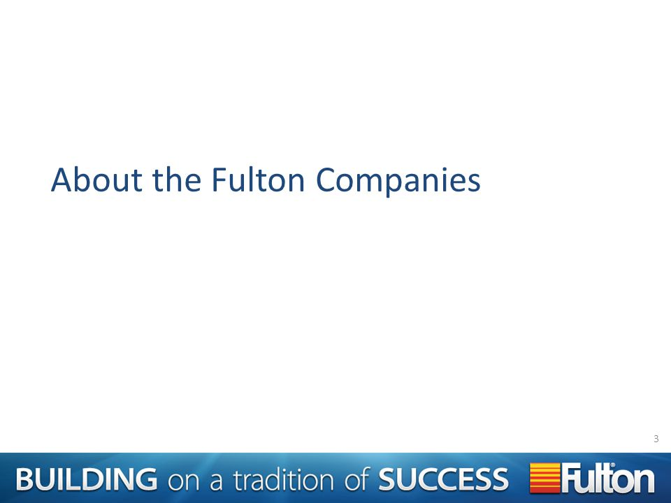 About the Fulton Companies 3