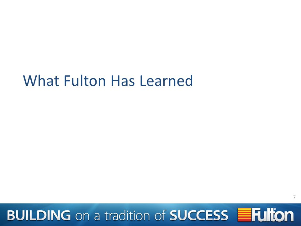What Fulton Has Learned 7